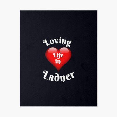 Loving Life in Ladner South Delta Art Board Print