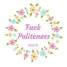 Fuck Politeness - My Favorite Murder - SSDGM - Murderinos by Angie Stimson