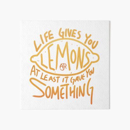 AJR - When Life Gives You Lemons Art Board Print