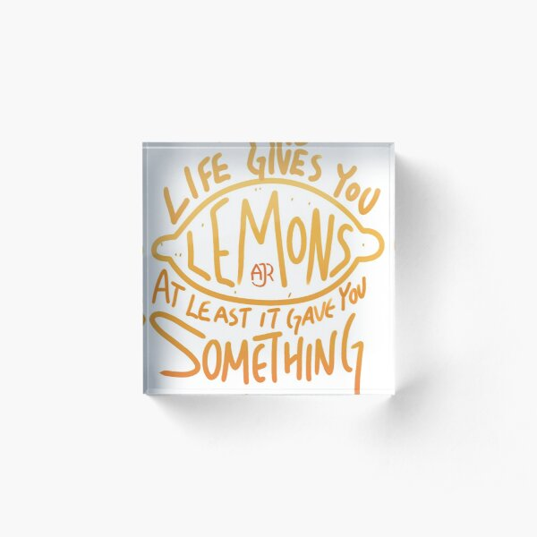 AJR - When Life Gives You Lemons Acrylic Block