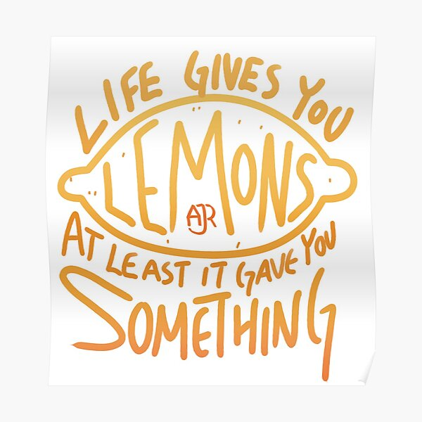 AJR - When Life Gives You Lemons Poster