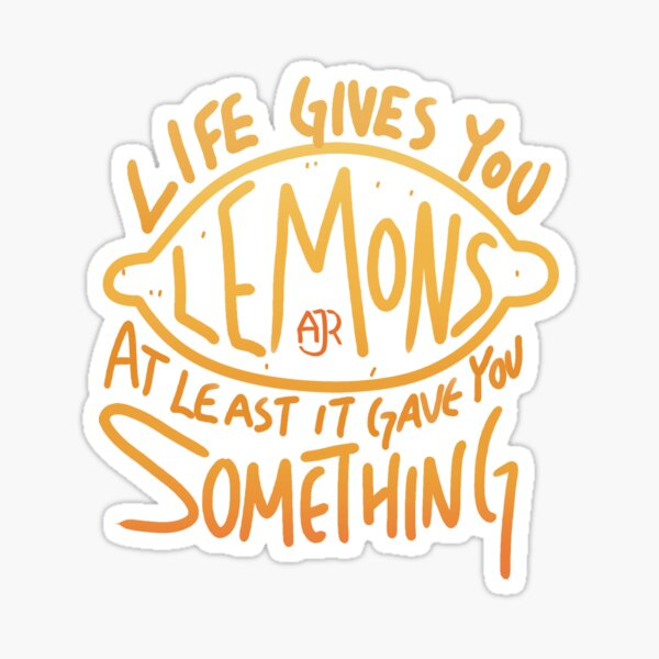 AJR - When Life Gives You Lemons Sticker