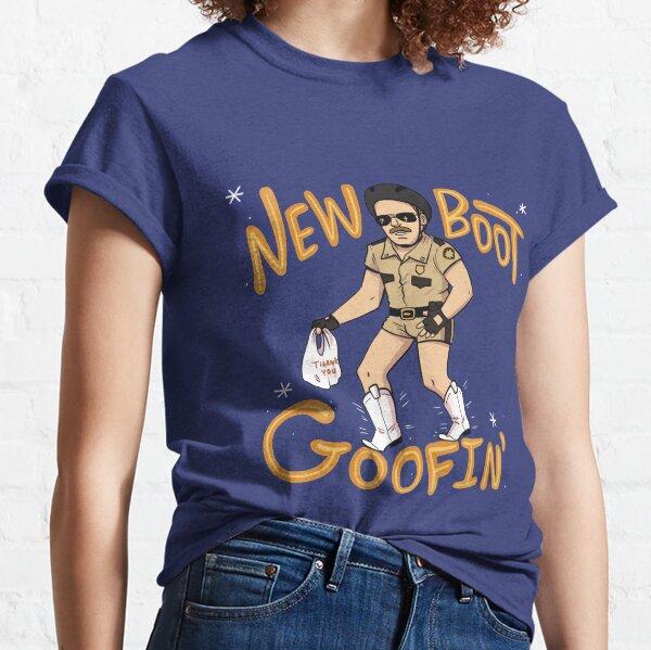New Boot Goofin' Classic T-Shirt