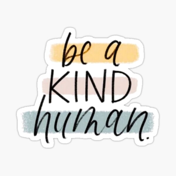 Être un gentil humain Sticker