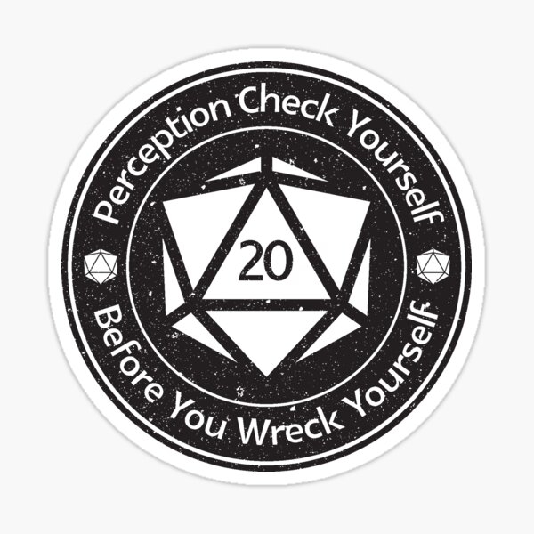 Perception Check Yourself Before You Wreck Yourself Sticker