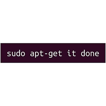 sudo apt-get it done - Sticker by Tillywinks