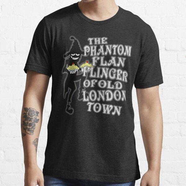THE PHANTOM FLAN FLINGER OF OLD LONDON TOWN Essential T-Shirt