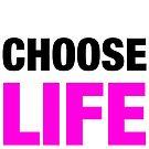 Choose Life by MarleyArt123