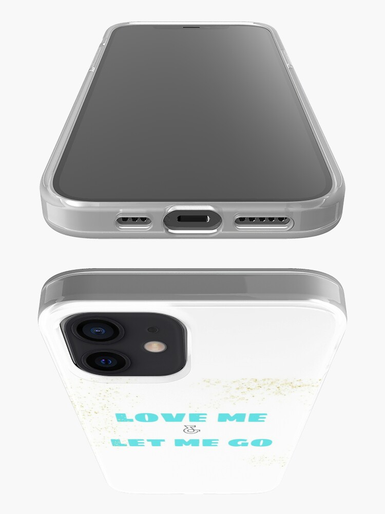 Alternate view of Love Me & Let Me Go iPhone Case & Cover