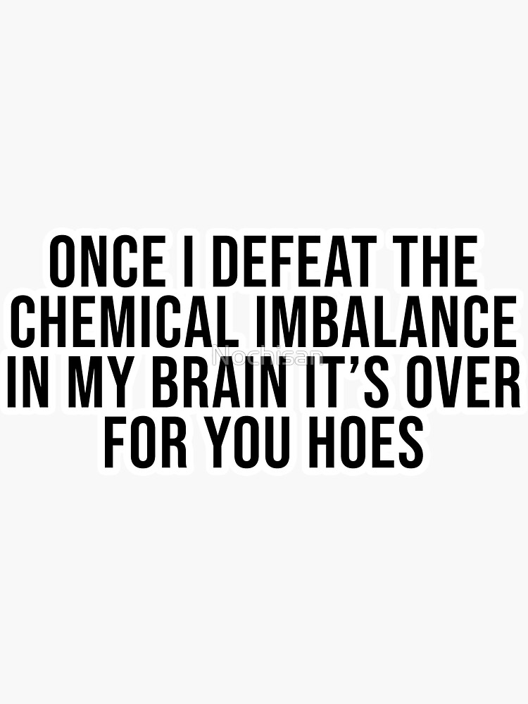 Chemical Imbalance by Nochisan