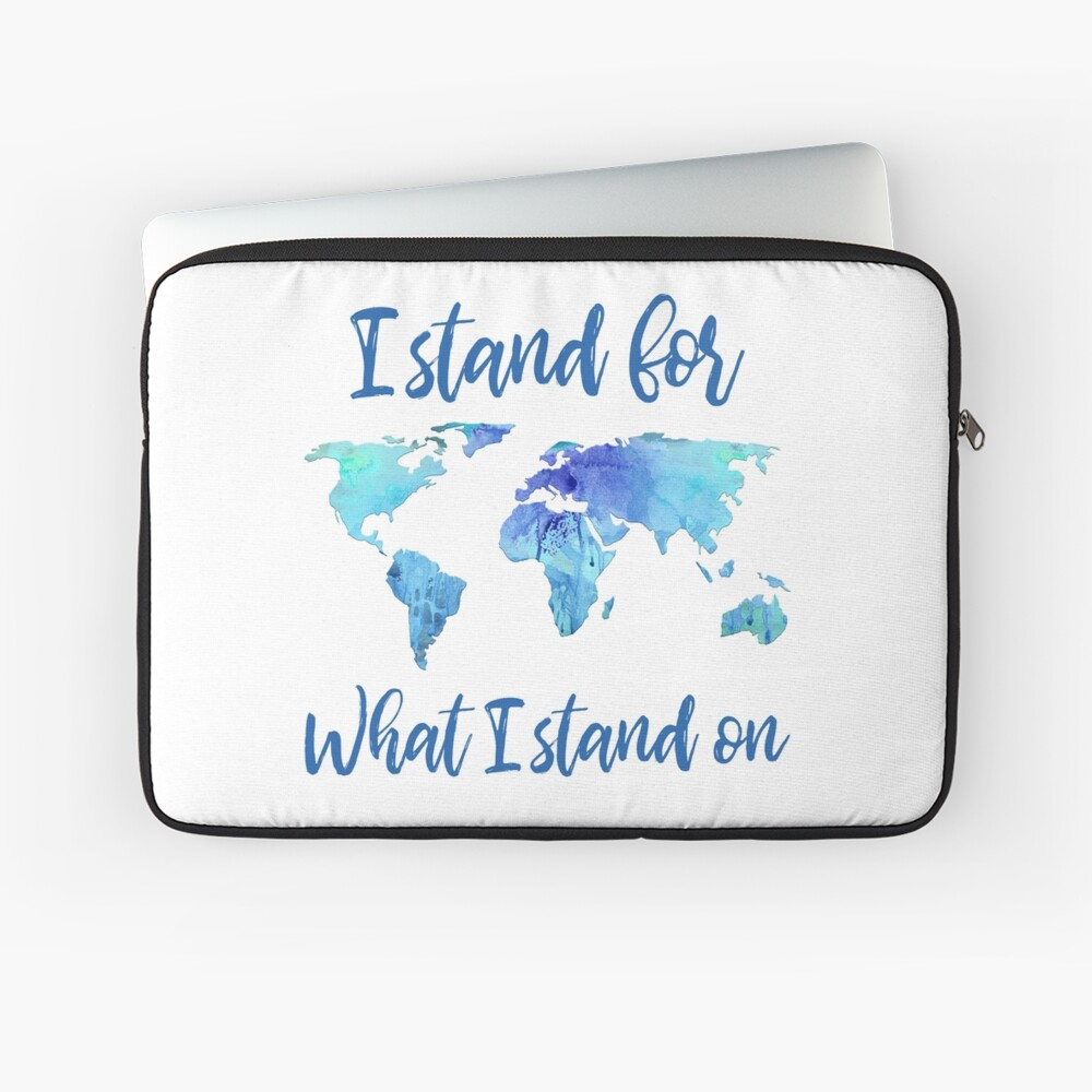 I Stand For What I Stand On Laptop Sleeve
