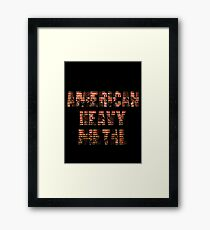 AMERICAN HEAVY METAL Framed Print