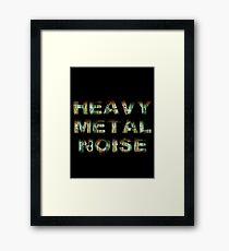 HEAVY METAL NOISE Framed Print