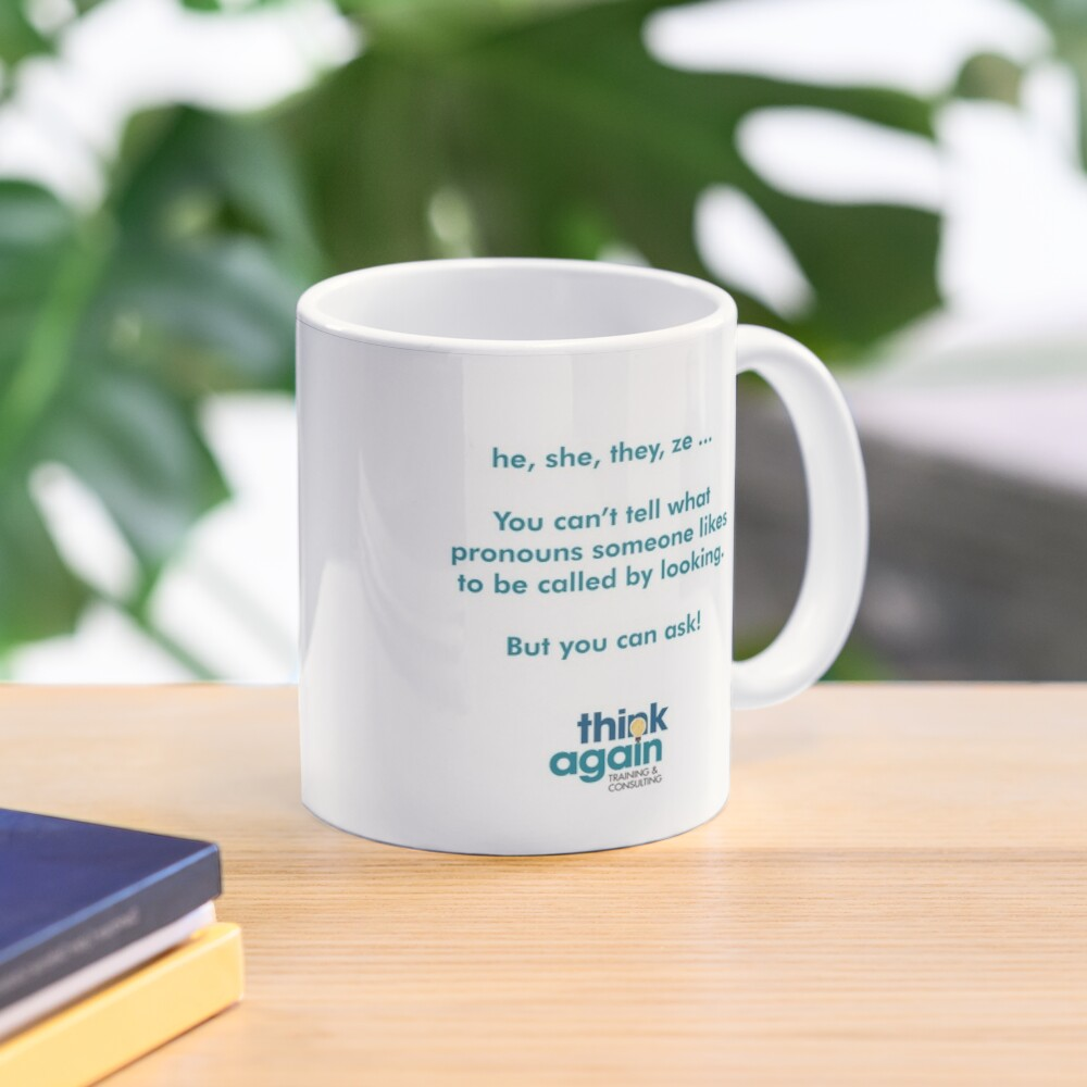 he, she, they, ze ... your mug will remind everyone how to ask about gender pronouns Mug