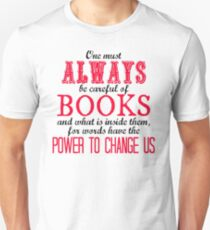 """One must always be careful of books. . ."" Tessa Quote Unisex T-Shirt"