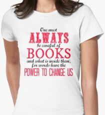 """""""One must always be careful of books. . ."""" Tessa Quote Women's Fitted T-Shirt"""