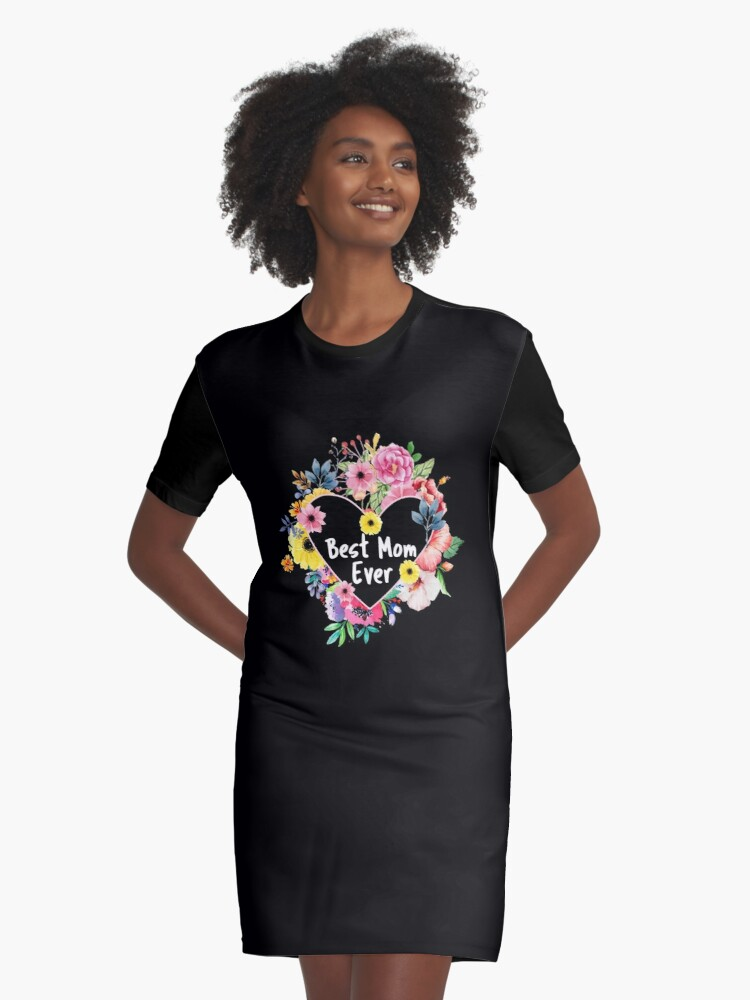 eed05efd Best Mom Ever Mothers Day Gift Mom Grandma Flower Lover Graphic T-Shirt  Dress