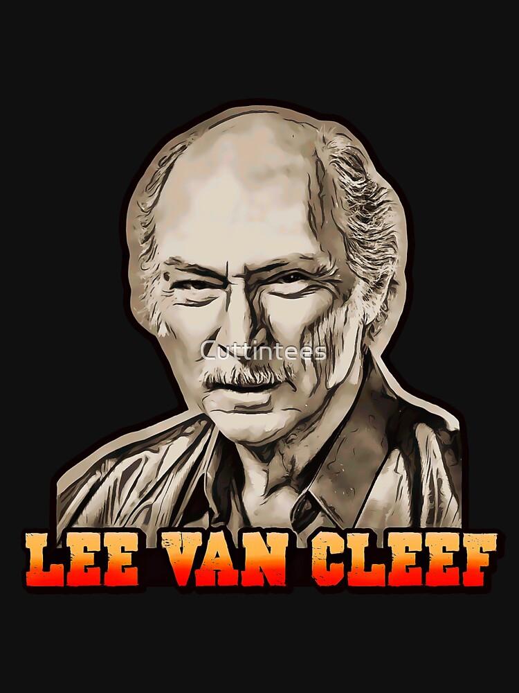 Lee Van Cleef, Cinema's Underrated Star by Cuttintees