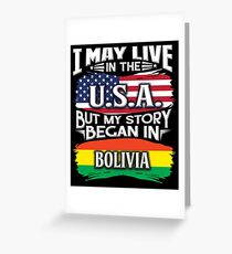 I May Live In The USA But My Story Began In Bolivia - Gift For Bolivian From Bolivia Grußkarte