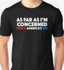 As Far As I'm Concerned Thats Americas Ass Slim Fit T-Shirt
