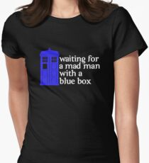 Waiting For a Mad Man With a Blue Box Women's Fitted T-Shirt