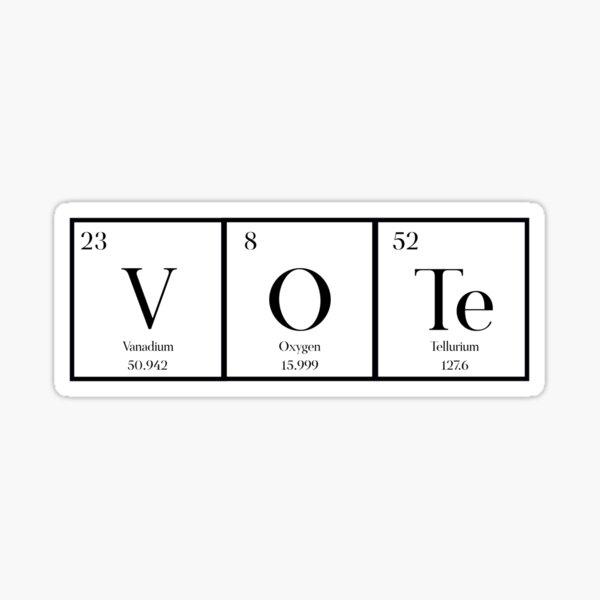 VOTE (Chemistry Version)  Sticker