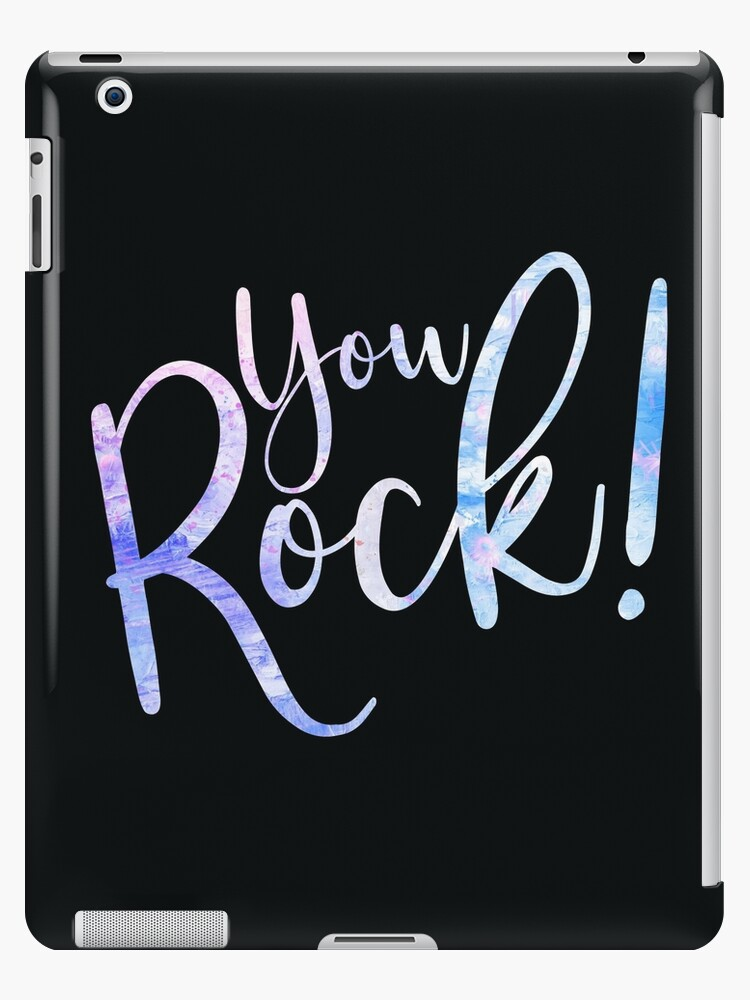 You Rock Motivational Typography Ipad Case Skin By Knightsydesign