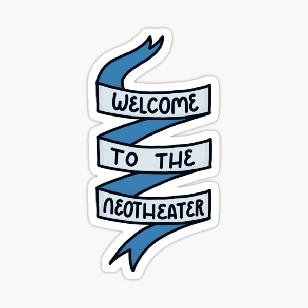 Welcome to the Neotheater Sticker