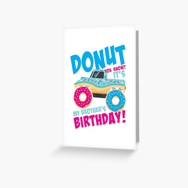 Donut Theme Birthday Party It's My Brother's Birthday Monster Truck  Greeting Card