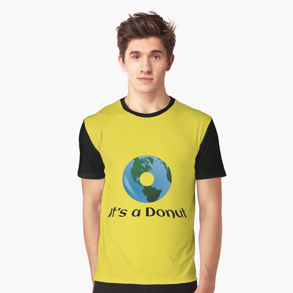Earth is not Flat - it's a Donut! Graphic T-Shirt