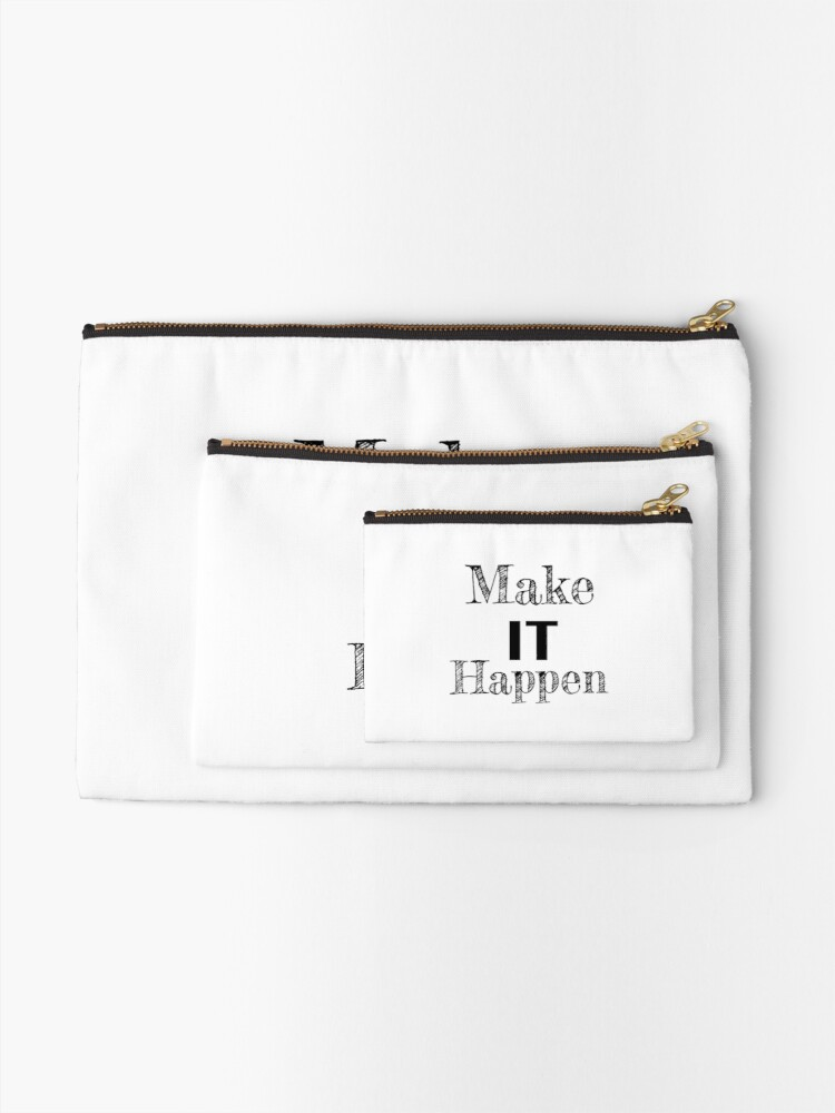 Alternate view of Make it Happen Inspirational Motivational Quote Zipper Pouch