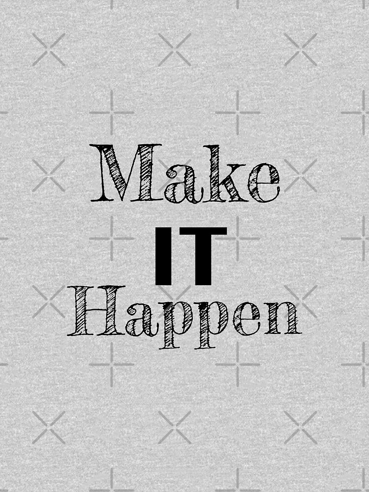 Make it Happen Inspirational Motivational Quote by tribbledesign