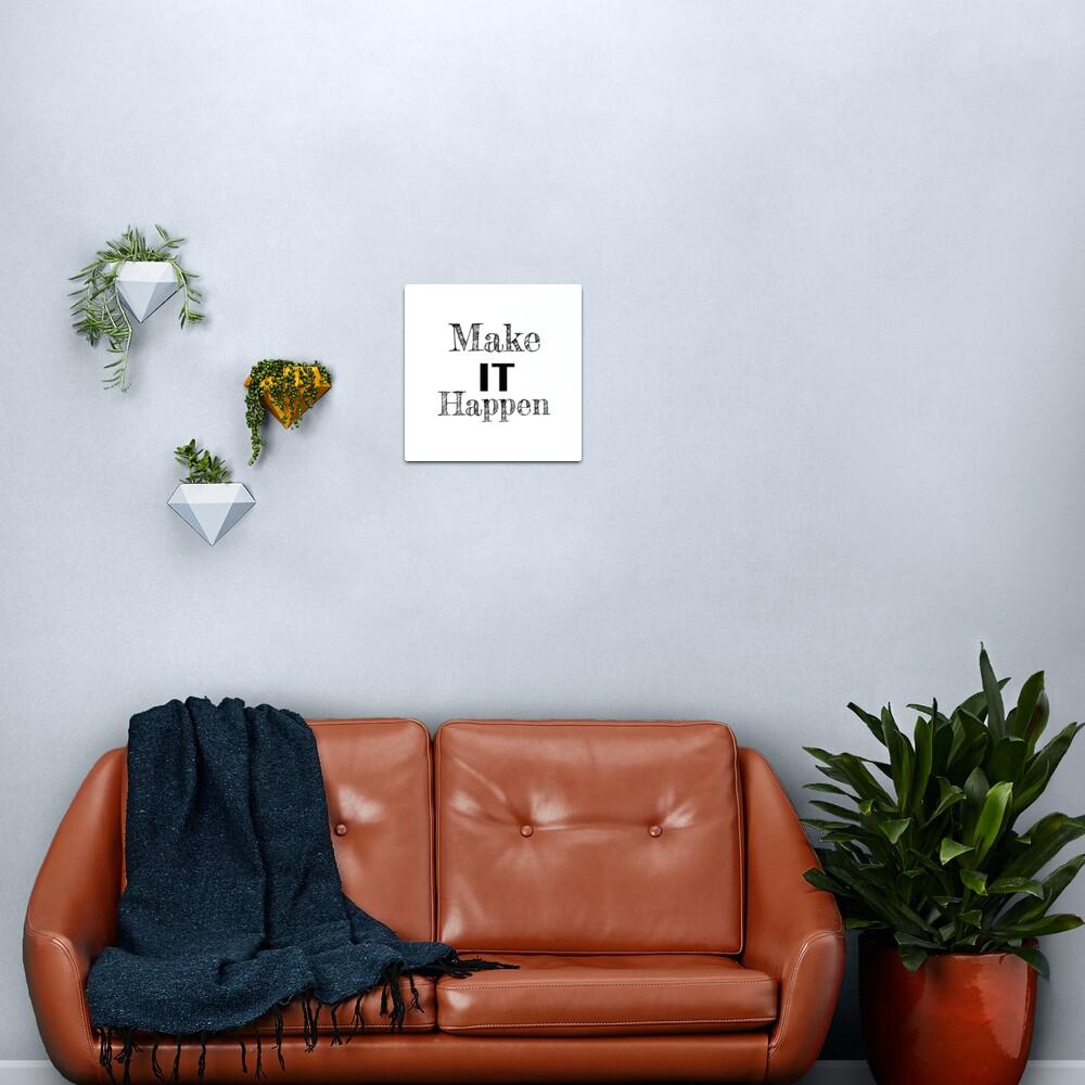 Make it Happen Inspirational Motivational Quote Metal Print