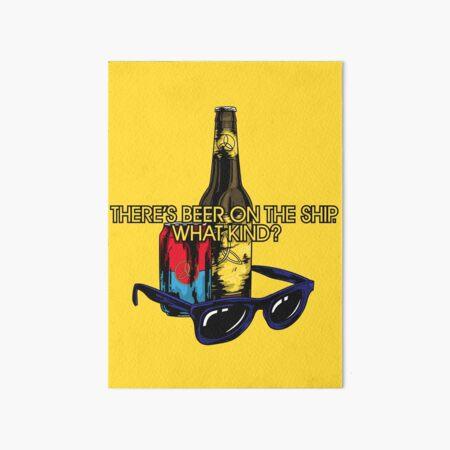 What kind of beer? Art Board Print