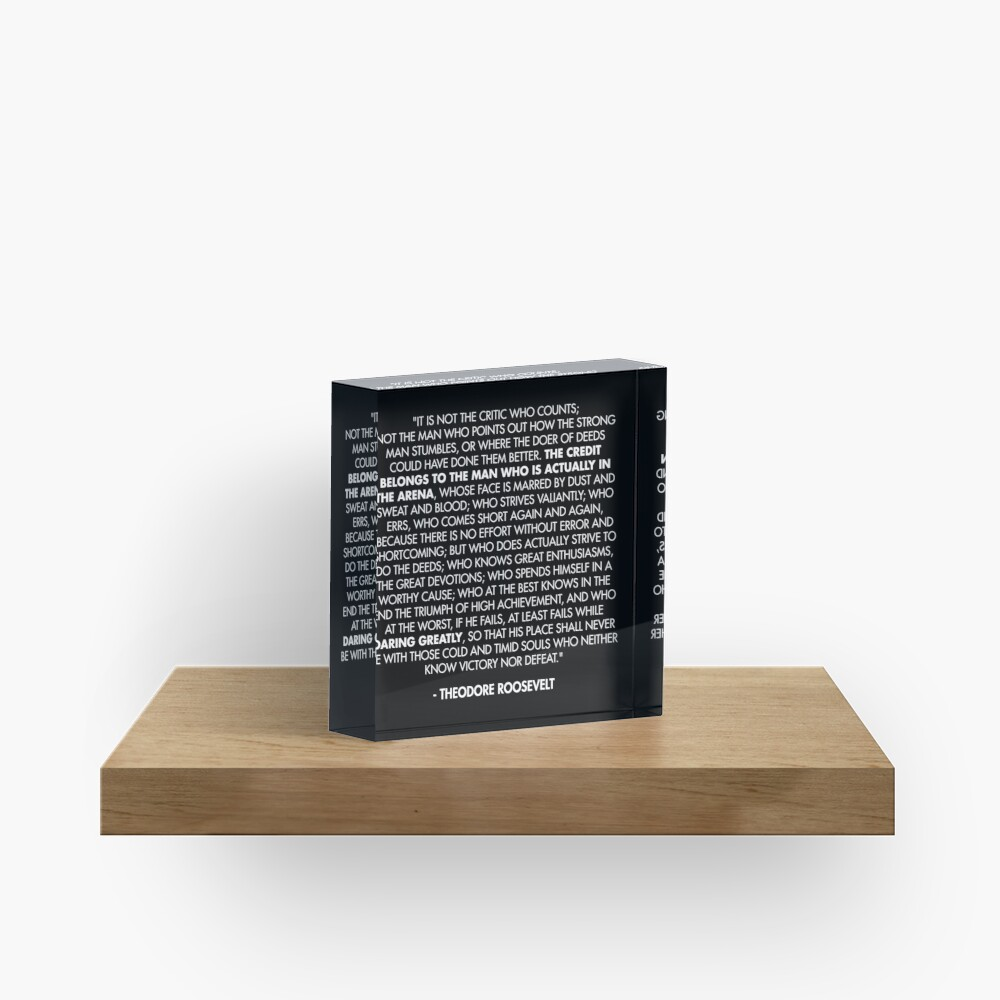 The Man in the Arena / Daring Greatly Quote - Theodore Roosevelt Acrylic Block