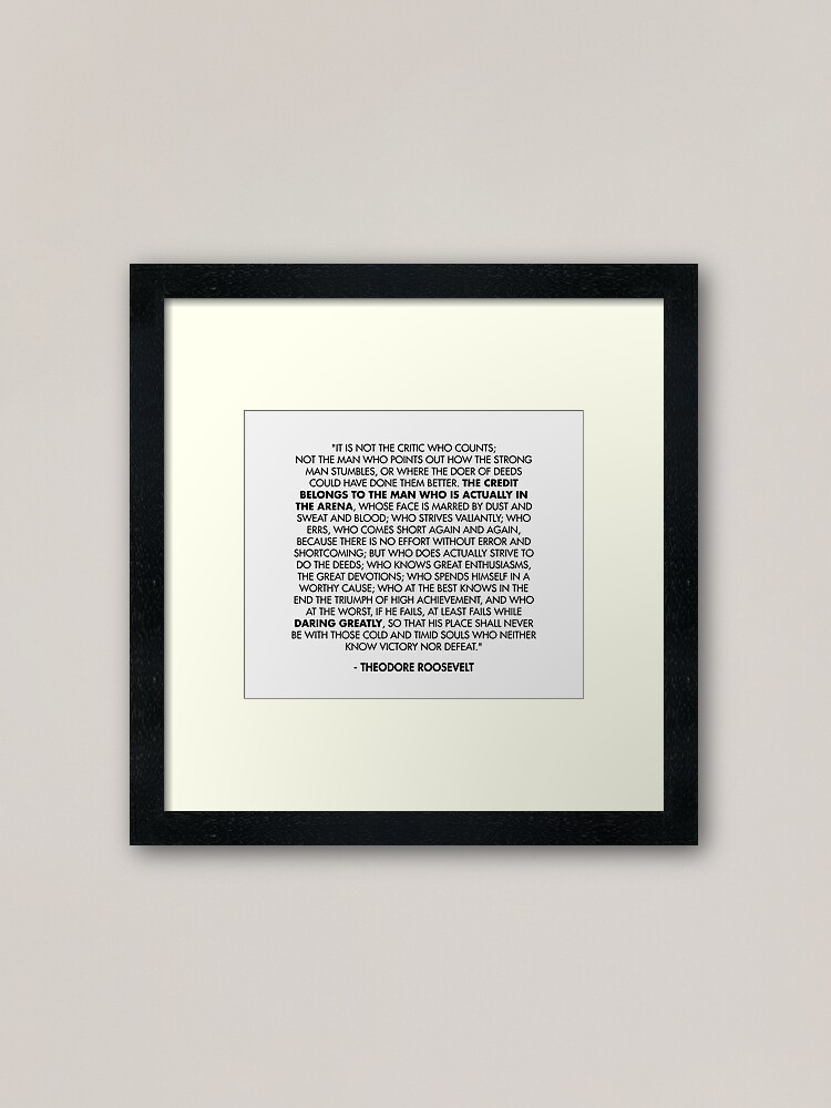 Alternate view of The Man in the Arena / Daring Greatly Quote - Theodore Roosevelt Framed Art Print
