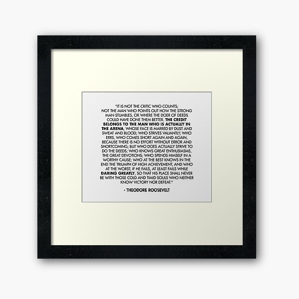 The Man in the Arena / Daring Greatly Quote - Theodore Roosevelt Framed Art Print