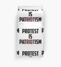 PROTEST IS PATRIOTISM Duvet Cover