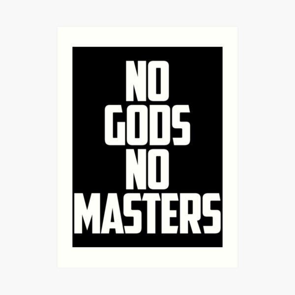 NO GODS, NO MASTERS Art Print