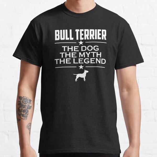 Bull Terrier Der Hund Der Mythos Die Legende Classic T-Shirt