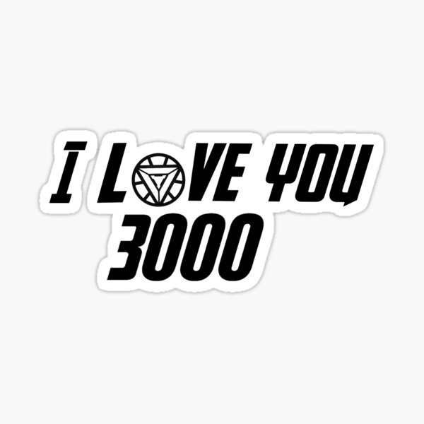 I Love You 3000 Stickers Redbubble