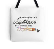 Nightmare Dressed Like a Daydream Tote Bag