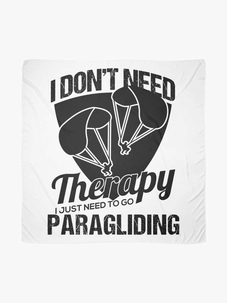 Alternate view of I Don't Need Therapy Just Paragliding Scarf