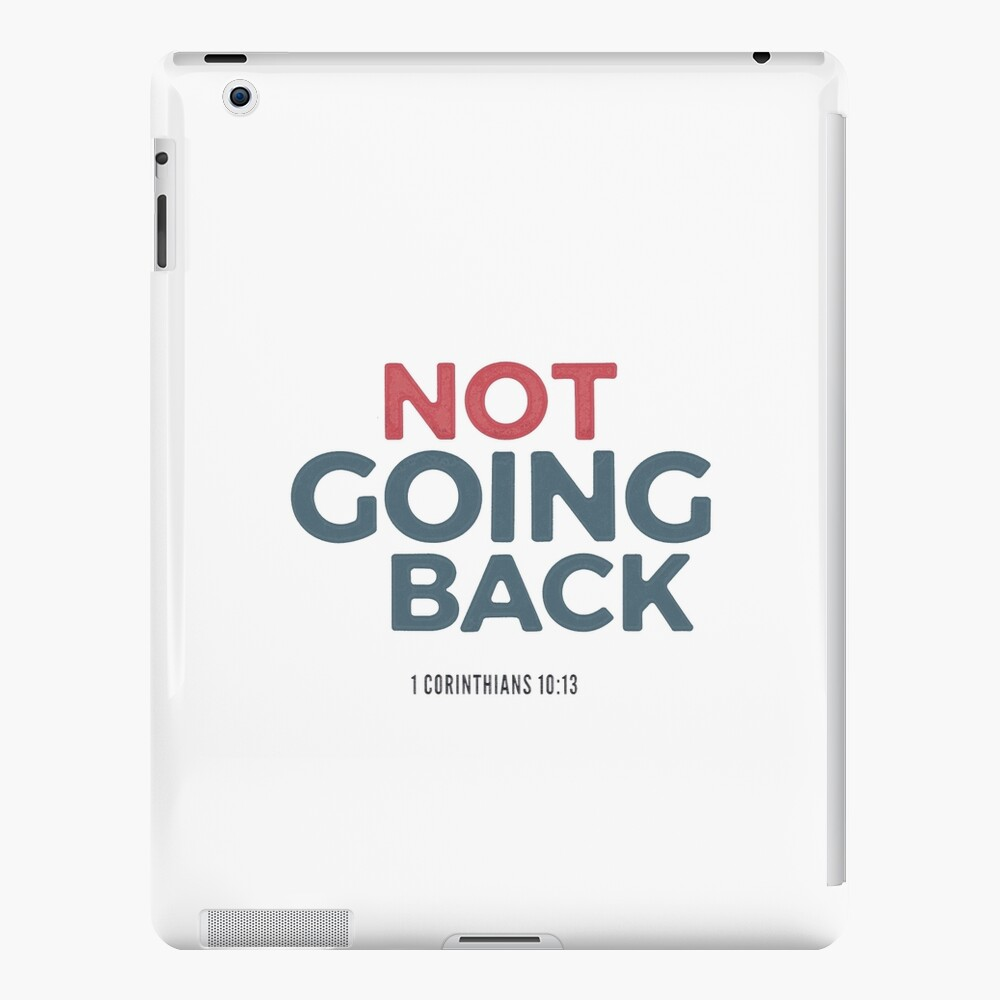 Not going back - 1 Corinthians 10:13 iPad Case & Skin