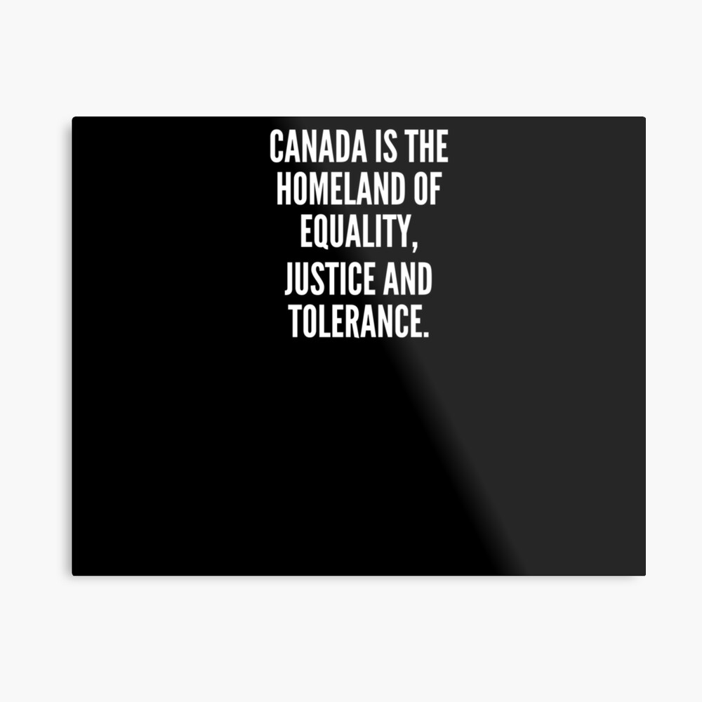 Canada is the homeland of equality justice and tolerance Lámina metálica