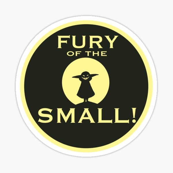 Fury of the Small! Sticker