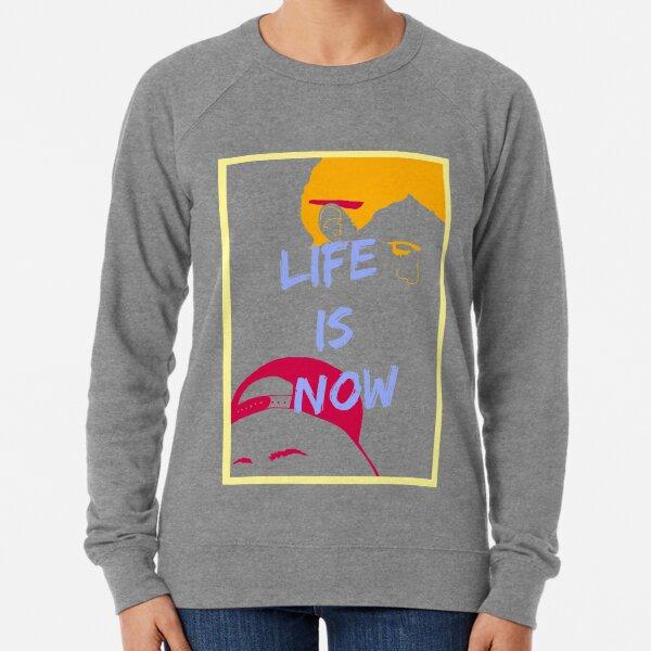 LIFE IS NOW (transparent version) Lightweight Sweatshirt