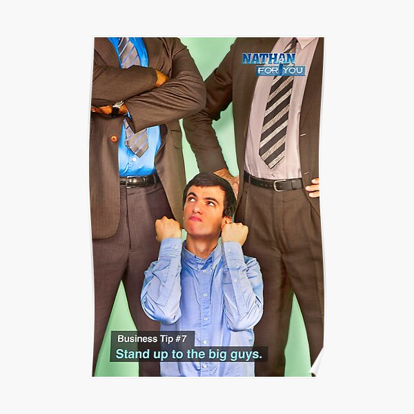 Nathan For You-Stand Up to the Big Guys Poster Poster
