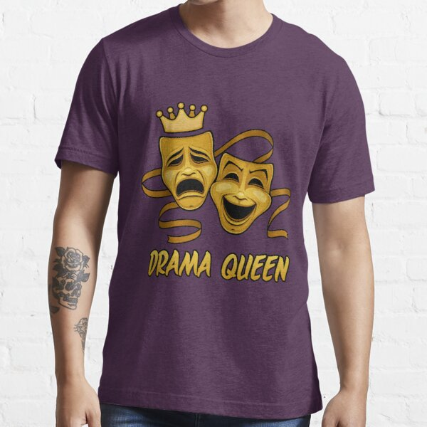 Drama Queen Comedy And Tragedy Gold Theater Masks Essential T-Shirt