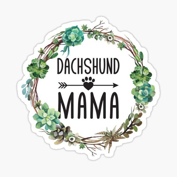 Camisa linda de la mamá del Dachshund Regalos de los amantes del perro de Weiner Dachshund Pegatina
